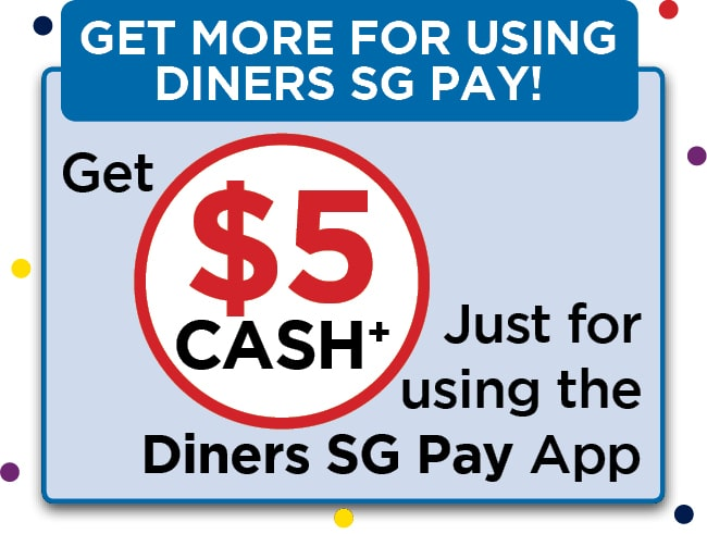 Get $5 CASH with the Diners SG Pay Mobile App